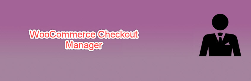 افزونه WooCommerce Checkout Manager وردپرس